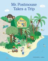 Cover image for Mr. Postmouse takes a trip / Marianne Dubuc.