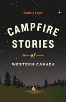 Cover image for Campfire stories of Western Canada / Barbara Smith.