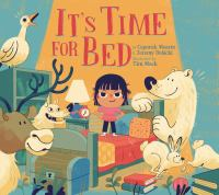 Cover image for It's time for bed / by Ceporah Mearns & Jeremy Debicki ; illustrated by Tim Mack.