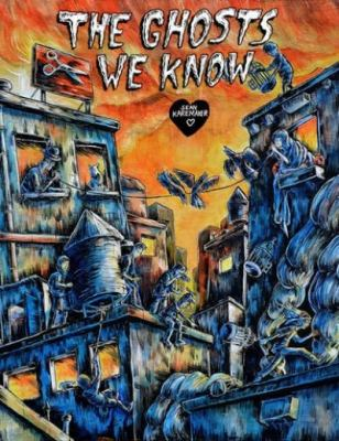 Cover image for The ghosts we know / Sean Karemaker.