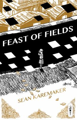 Cover image for Feast of fields / by Sean Karemaker.