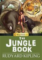 Cover image for The jungle book / art by Julien Choy ; story adaptation by Crystal S. Chan ; lettering by Morpheus Studios ; lettering assist by Jeannie Lee ; [original story by] Rudyard Kipling.