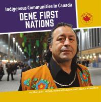 Cover image for Dene First Nations / by Heather C. Hudak, Robin Ridington, and Jillian Ridington.