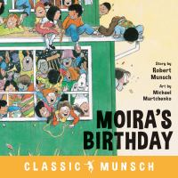 Cover image for Moira's birthday / story by Robert Munsch ; art by Michael Martchenko.