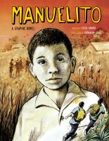 Cover image for Manuelito : a graphic novel / written by Elisa Amado ; illustrated by Abraham Urias.