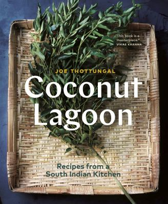 Cover image for Coconut Lagoon : recipes from a south Indian kitchen / Joe Thottungal wiht Anne DesBrisay.