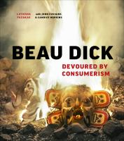 Cover image for Beau Dick : devoured by consumerism / LaTeisha Fazakas with John Cussans & Candice Hopkins.