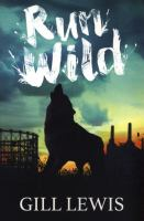 Cover image for Run wild / Gill Lewis.