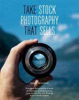 Cover image for Take stock photography that sells : earn a living doing what you love / Dale Wilson.