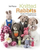 Cover image for Knitted rabbits : 20 easy knitting patterns for cuddly bunnies / Val Pierce.
