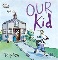 Cover image for Our kid / Tony Ross.