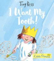 Cover image for I want my tooth! / Tony Ross.