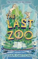 Cover image for The last zoo / Sam Gayton.