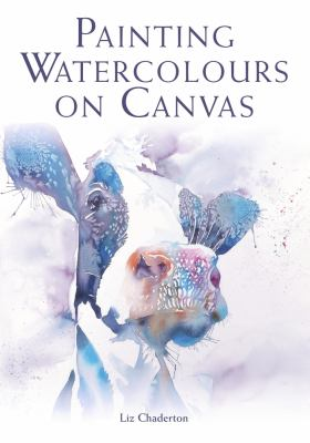 Cover image for Painting Watercolours on Canvas