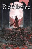 Cover image for Bloodborne. The death of sleep [graphic novel] / written by Aleš Kot ; artwork by Piotr Kowalski ; colors by Brad Simpson & Kevin Enhart ; letters by Aditya Bidikar.