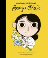 Cover image for Georgia O'Keeffe / written by Ma Isabel Sanchez Vegara ; illustrated by Erica Salcedo.
