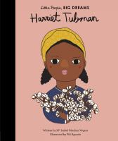 Cover image for Harriet Tubman / written by Ma Isabel Sánchez Vegara ; illustrated by Pili Aguado.