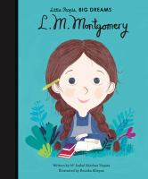 Cover image for L. M. Montgomery / written by Ma Isabel Sánchez Vegara, illustrated by Anuska Allepuz.