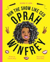 Cover image for Run the show like CEO Oprah Winfrey / written by Caroline Moss ; illustrated by Sinem Erkas.