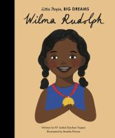 Cover image for Wilma Rudolph / written by Ma Isabel Sanchez Vegara ; illustrated by Amelia Flower.