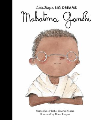 Cover image for Mahatma Gandhi / written by Ma Isabel Sánchez Vegara ; illustrated by Albert Arrayás.