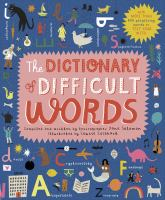 Cover image for The dictionary of difficult words : with more than 400 perplexing words to test your wits / compiled and written by lexicographer Jane Solomon ; illustrated by Louise Lockhart.