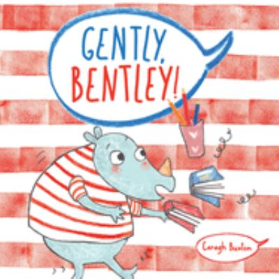 Cover image for Gently, Bentley! / Caragh Buxton.