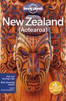 Cover image for New Zealand (Aotearoa) [2018] / Charles Rawlings-Way, Brett Atkinson, Andrew Bain, Peter Dragicevich, Samantha Forge, Anita Isalska, Sofia Levin.