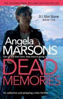 Cover image for Dead memories / Angela Marsons.