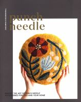 Cover image for Punch needle : master the art of punch needling accessories for you and your hom / Arounna Kjounnoraj ; photography by Catherine Frawley.