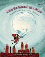 Cover image for Sally go round the stars : favourite rhymes from an Irish childhood / Sarah Webb & Claire Ranson ; illustrated by Steve McCarthy.