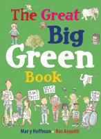 Cover image for The great big green book / Mary Hoffman, illustrated by Ros Asquith.