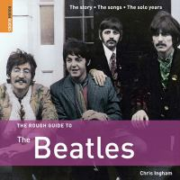Cover image for The rough guide to the Beatles / by Chris Ingham.