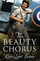 Cover image for The Beauty chorus / Kate Lord Brown.