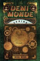 Cover image for The demi-monde : spring / Rod Rees.