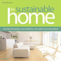 Cover image for The sustainable home : the essential guide to eco building, renovation and decoration / Cathy Strongman.