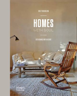 Cover image for Homes with soul : designing with heart / Orly Robinzone ; research and production, Limor Zomer Arik ; photography, Shy Adam.