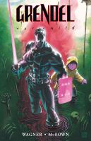 Cover image for Grendel : war child / created, written, and inked by Matt Wagner ; pencilled by Patrick McEown ; inking assist by Monty Sheldon ; color art by Bernie Mireault, Kathryn Delaney ; lettering by Kurt Hathaway ; chapter art by Simon Bisley (Chapters 1-4), Matt Wagner (Chapters 5-10) ; collection cover art by Matt Wagner ; edited by Diana Schutz ; collection edited bi Kij Johnson ; collection designed by Cary Grazzini.