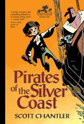 Cover image for Pirates of the Silver Coast / Scott Chantler.