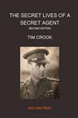 Cover image for The secret lives of a secret agent : the mysterious life and times of Alexander Wilson / Tim Crook.
