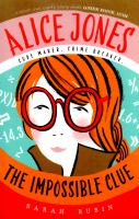 Cover image for Alice Jones. The impossible clue / Sarah Rubin.