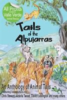 Cover image for Tails of the Alpujarras : an anthology of animals tails / features contributions by: Chris Stewart, Victoria Twead, David Luddinton and many others.