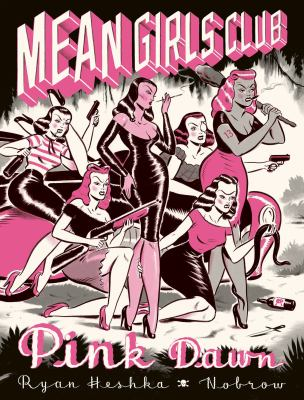 Cover image for Mean girls club : pink dawn / by Ryan Heshka.