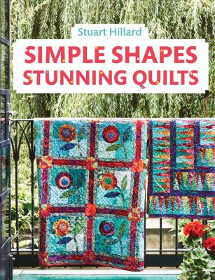 Cover image for Simple Shapes, Stunning Quilts : 100 Designs to Sew for Patchwork Perfection