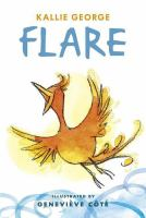 Cover image for Flare / Kallie George ; illustrated by Geneviève Côté.