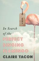 Cover image for In Search Of The Perfect Singing Flamingo