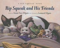 Cover image for Rip Squeak and his friends / written by Susan Yost-Filgate ; illustrated by Leonard Filgate.