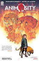 Cover image for Animosity: year one/ Marguerite Bennett, creator and writer ; Rafael de Latorre, artist ; Rob Schwager, colorist ; Marshall Dillon, letterer.
