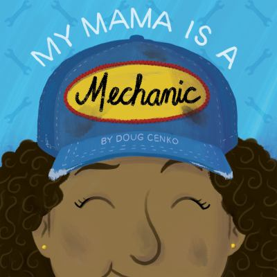 Cover image for My mama is a mechanic / by Doug Cenko.