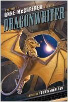 Cover image for Dragonwriter : a tribute to Anne McCaffrey and Pern / edited by Todd McCaffrey, with Leah Wilson.
